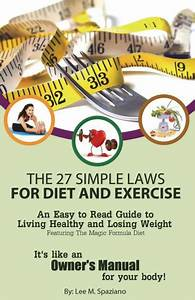 The 27 Simple Laws For Diet And Exercise  An Easy To Read