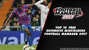 Top 10 Free Defensive Midfielders in Football Manager 2017