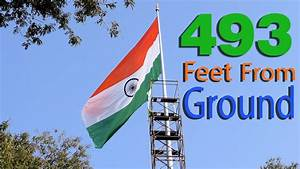 Largest & Tallest Flag of India (NEW WORLD RECORD) 493 Ft ...