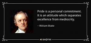 William Blake quote: Pride is a personal commitment. It is ...