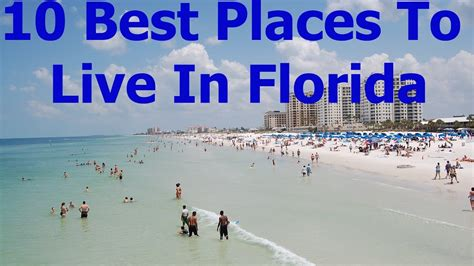 best beaches to live in usa top 10 best places to live or retire in florida in 2017 youtube