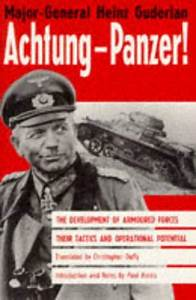 Achtung-Panzer!: The Development of Armoured Forces, Their ...