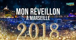 O Faire Le Rveillon Du Nouvel An 2017 2018 Marseille