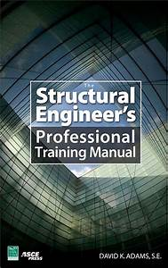 The Structural Engineers Professional Training Manual
