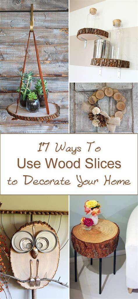 ways   wood slices  decorate  home diy