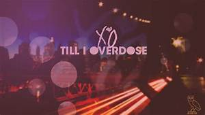 im alone • XO Till I Overdose