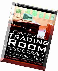 Come Into My Trading Room Study Guide A Complete Guide To