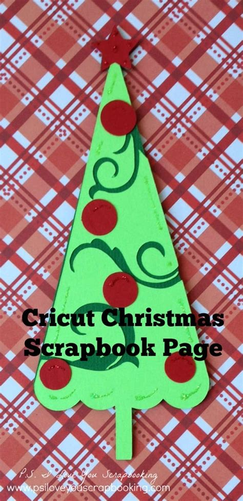 cricut christmas scrapbook page ps  love  crafts