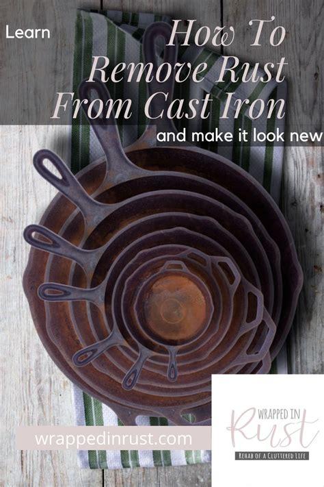 iron cast rust remove wrappedinrust