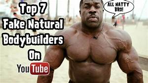Top 7 Fake Natural Bodybuilders On Youtube