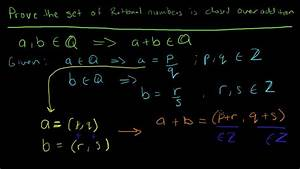 How To Prove The Set Of Rational Numbers Is Closed Over