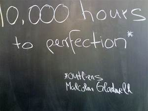 Outliers by Malcolm Gladwell & the 10,000 Hour Rule