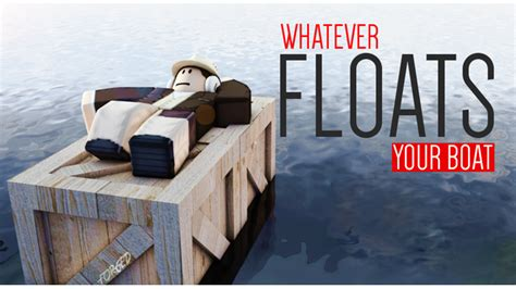Whatever Floats Your Boat Linguee by Community Quenty Whatever Floats Your Boat Roblox Wikia