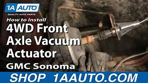How To Install Replace 4wd Front Axle Vacuum Actuator Gmc
