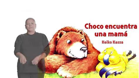 Cuento en Lengua de Señas Mexicana Choco encuentra una