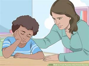 3 Ways to Treat Reactive Attachment Disorder - wikiHow
