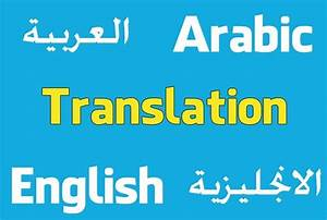 translate english to arabic and arabic to english up to With document translation services arabic to english