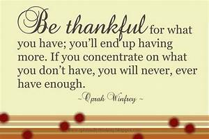 Be thankful for what you have; you'll end up having more ...