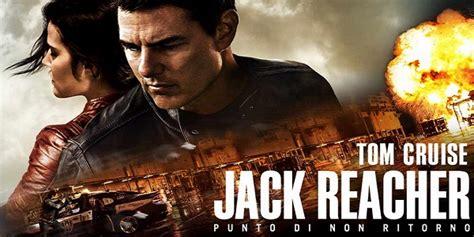 cast jack reacher punto di non ritorno jack reacher punto di non ritorno trama e recensione