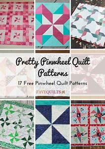 Pretty Pinwheel Quilt Patterns: 17 Free Pinwheel Quilt