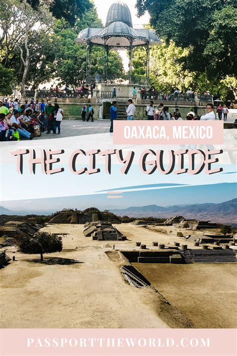 Best things to do in Oaxaca Mexico | Passport the World ...