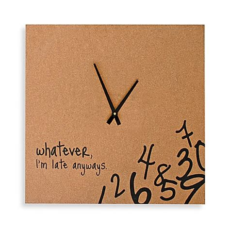 Whatever I M Late Anyway Uhr by Nexxt Whatever I M Late Anyways Wall Clock Bed Bath