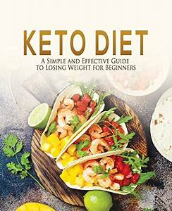 Keto Diet  A Simple And Effective Guide To Losing Weight