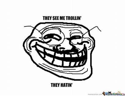 They Trollin Hatin Meme