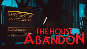 THE HOUSE ABANDON - Fantastically Chilling Horror Text ...
