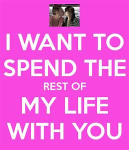 I Want To Spend The Rest Of My Life With You Ialoveniinfo