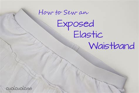 How To Sew An Exposed Elastic Waistband In 5 Steps