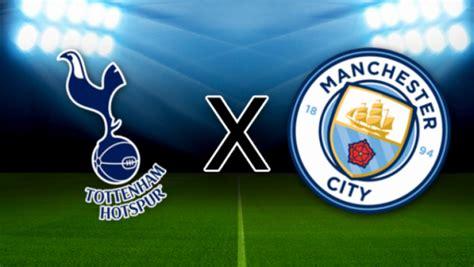 Tottenham x Manchester City: onde assistir, horário e ...