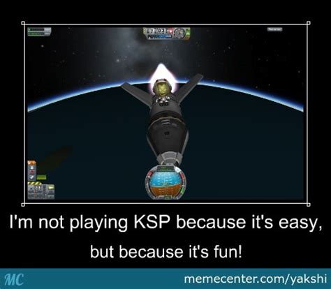 Ksp Memes - ksp in a nuttshell by yakshi meme center