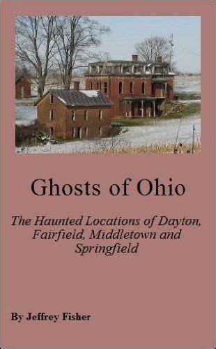 ghosts  ohio  haunted locations  dayton fairfield