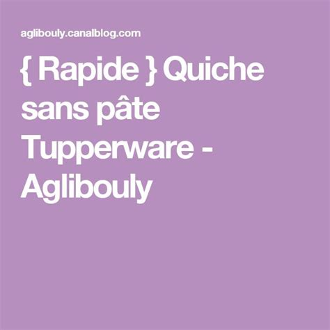 pate feuilletee rapide tupperware 25 best ideas about pate tupperware on recettes de p 226 tes au fromage recette pate