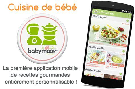 appli cuisine la nouvelle application mobile la cuisine de bébé