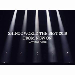 The Dome Cd 2018 : shinee world the best 2018 from now on in tokyo dome ~ Jslefanu.com Haus und Dekorationen
