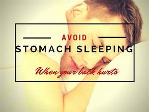 the best sleep positions to fix your lower back pain With back pain when lying on stomach