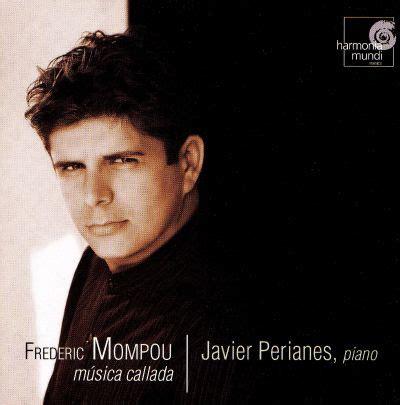 frederic mompou musica callada javier perianes songs