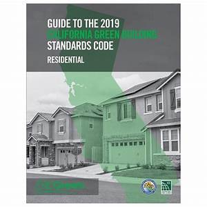 Guide To The 2019 California Green Building Standards Code