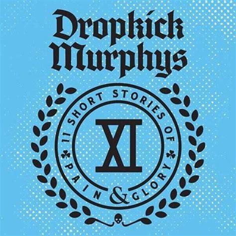"""Album Review Dropkick Murphys  """"11 Short Stories Of Pain"""
