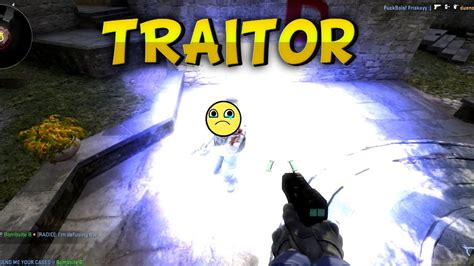 cs  funny moments traitor youtube