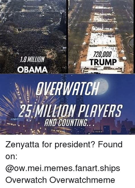 Zenyatta Memes - lo million trump obama watch 25 million players and counting zenyatta for president found on