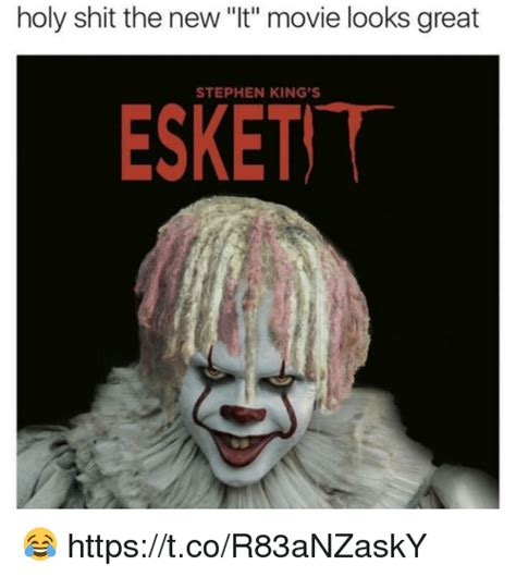 It Movie Memes - holy shit the new it movie looks great stephen king s esketit httpstcor83anzasky meme on me me