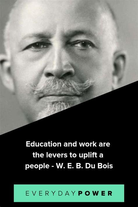 web du bois quotes honoring  power  education