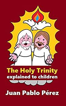 The Holy Trinity Explained to Children - Kindle edition by