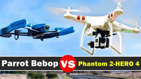 drone comparison parrot bebop  dji phantom