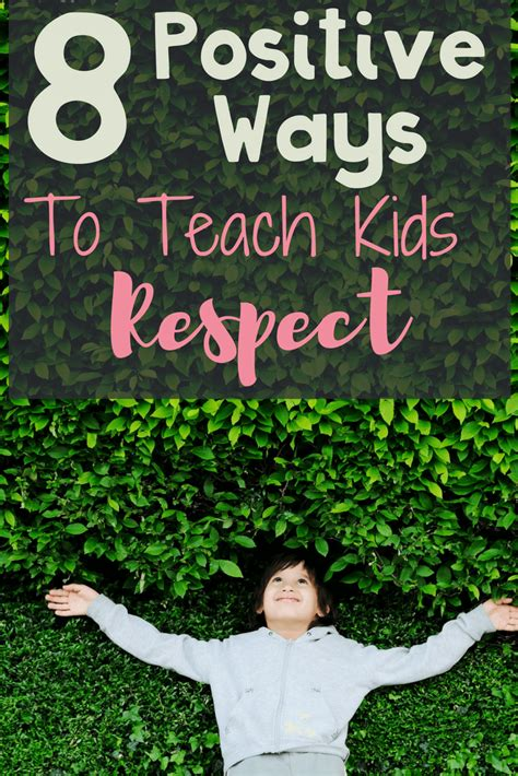 8 Positive Ways To Teach Kids Respect • Sammy Approves