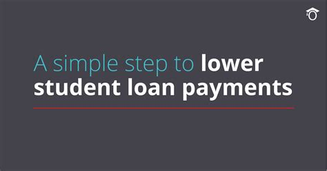 Lower Your Student Loan Payments With One Simple Step