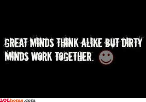 Dirty Mind Funny Quotes. Quotesgram